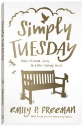 Simply Tuesday by Emily P Freeman