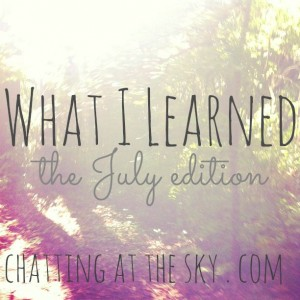 what I learned July