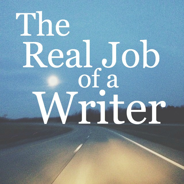 the real job of a writer