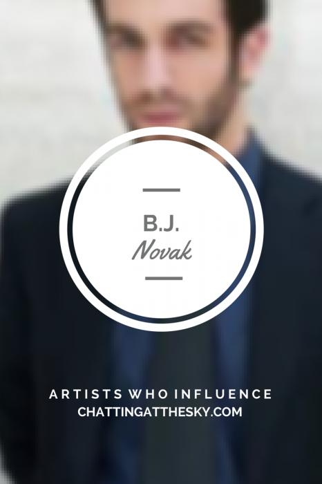 BJ Novak - Artists Who Influence