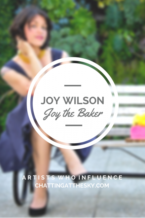 Joy the Baker - Artists Who Influence