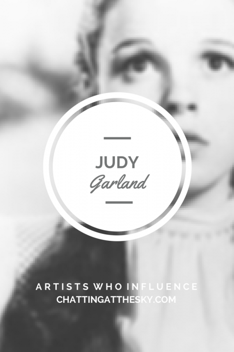 Judy Garland - Artists Who Influence