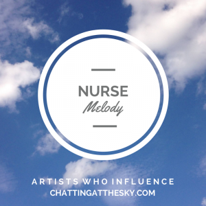 Nurse Melody - The Artist I May Never See Again