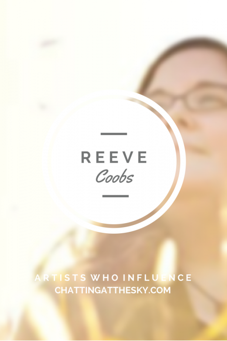 Reeve Coobs - Artists Who Influence