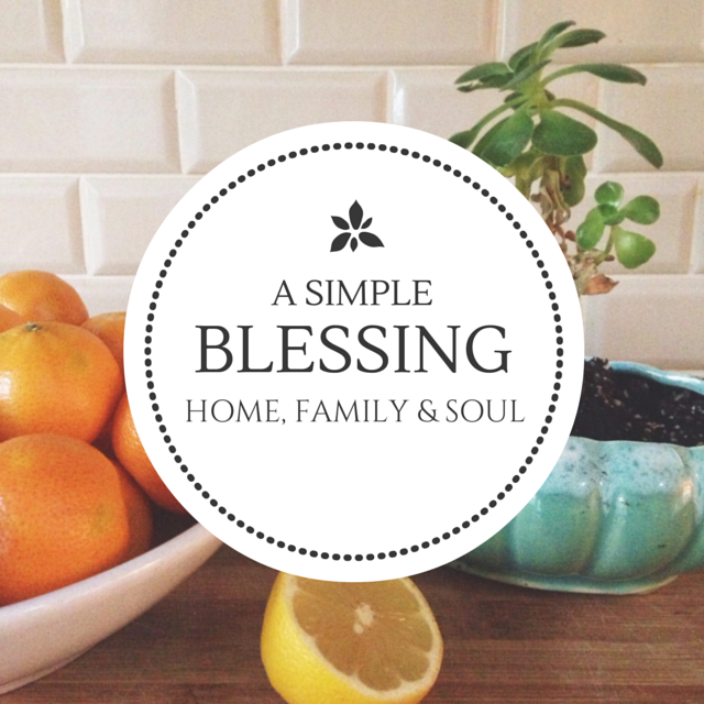 A Simple Blessing for your Home, Family, and Soul