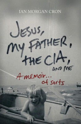 Jesus, My Father, The CIA and Me