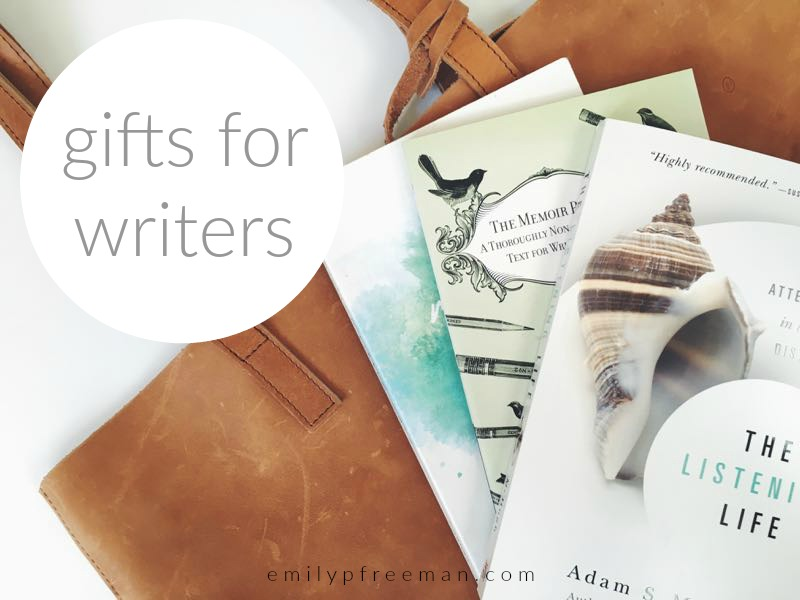 Gifts for Writers - Emily P Freeman