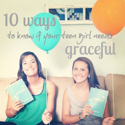 10 ways to know if your teen girl needs graceful