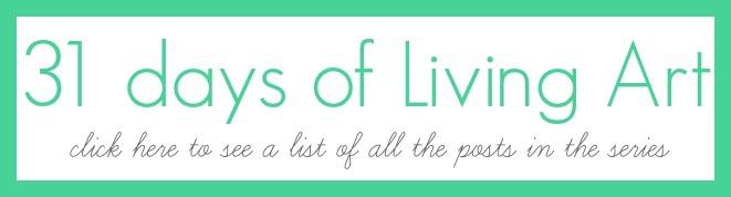 31 days of Living Art