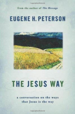 The Jesus Way by Eugene Peterson