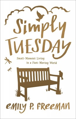 Simply Tuesday by Emily P. Freeman