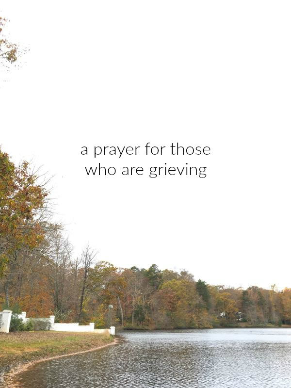 A Prayer for Those Who Are Grieving