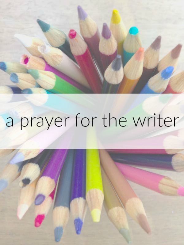 A Prayer for the Writer