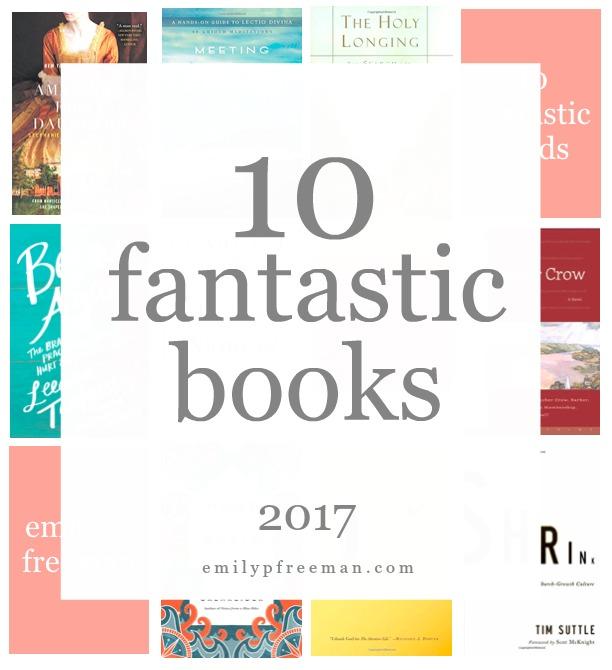 The Ten Best Books I Read in 2017