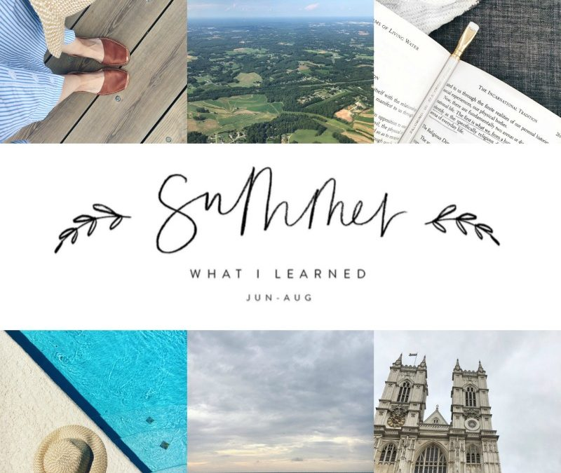 6 Things I Learned This Summer