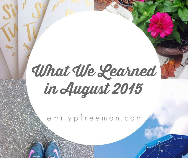 10 Things I Learned in August